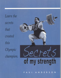 Secrets of My Strength by Paul Anderson