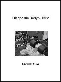 Diagnostic Bodybuilding by Michael H. Brown