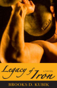 Legacy of Iron: A Novel